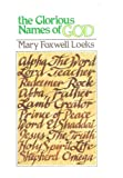 The Glorious Names of God, Mary Foxwell Loeks, 0801056292