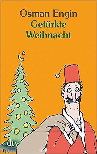 Getürkte Weihnacht: Amazon.de: Osman Engin, Til Mette: Bücher
