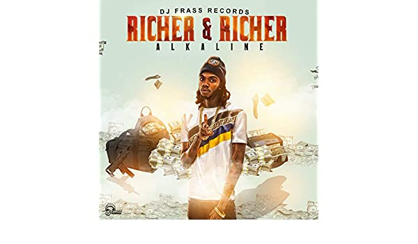 Richer And Richer [Explicit] by Alkaline on Amazon Music