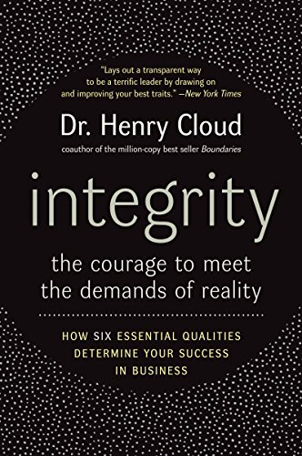 Integrity: The Courage to Meet the Demands of Reality cover