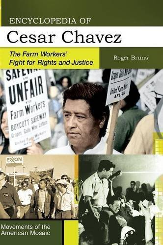 Encyclopedia of Cesar Chavez: The Farm Workers' Fight for Rights and Justice (Movements of the American Mosaic)