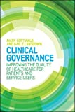 img - for Clinical Governance: Improving The Quality Of Healthcare For Patients And Service Users (UK Higher Education OUP Humanities & Social Sciences Health) book / textbook / text book