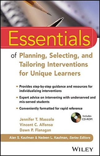 Essentials of Planning, Selecting, and Tailoring Interventions for Unique Learners (Essentials of Psychological Assessment) by Jennifer T. Mascolo (2014-03-17)