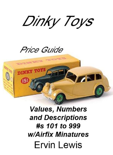 Dinky Meccano Toys (Dinky Toys Numbers, Values and Descriptions)
