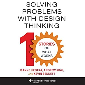 Solving Problems with Design Thinking Audiobook
