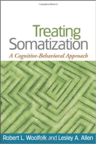 Treating somatization a cognitive behavioral approach treating somatization a cognitive behavioral approach 1st edition fandeluxe