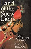 img - for Land of the Snow Lion: An Adventure in Tibet book / textbook / text book