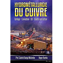 Hydrometallurgie du cuivre: Grillage - Lixiviation - Electrolyse