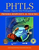 PHTLS - Primera Respuesta Al Trauma, National Association of Emergency Medical Technicians Staff, 1284028976