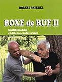 Boxe de rue II : Sensibilisation et défense contre armes