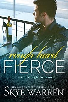 Rough Hard Fierce by [Warren, Skye]