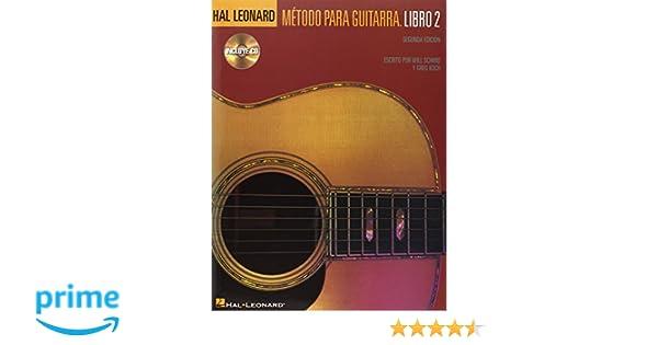 Metodo Para Guitarra Hal Leonard: Libro 2 Book/Online Audio: Amazon.es: Will Schmid, Greg Koch: Libros en idiomas extranjeros