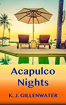 Acapulco Nights by [Gillenwater, K. J.]