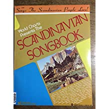 World Charts Presents The SCANDINAVIAN SONGBOOK for piano and accordion--Songs The Scandinavian People Love !