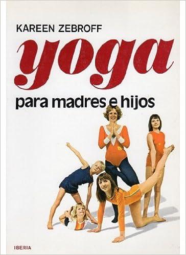 Yoga Para Madres E Hijos. El Precio Es En Dolares: Kareen ...
