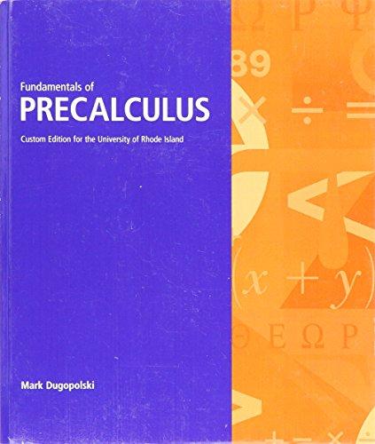 Fundamentals of Precalculus CUSTOM (Custom Edition for the University of Rhode Island)