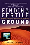 Finding Fertile Ground: Identifying Extraordinary Opportunities for New Ventures (paperback)