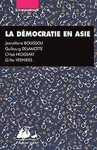 La démocratie en Asie : Japon, Inde, Chine par Jean-Marie Bouissou