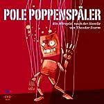 Pole Poppenspäler: Ein Hörspiel nach der Novelle von Theodor Storm | Theodor Storm