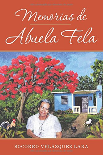 Memorias de Abuela Fela (Spanish Edition) [Socorro Velazquez Lara] (Tapa Blanda)