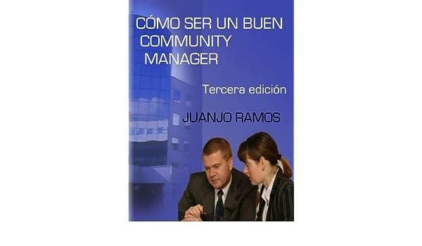 Como ser un buen Community Manager eBook: Juanjo Ramos: Amazon.es: Tienda Kindle
