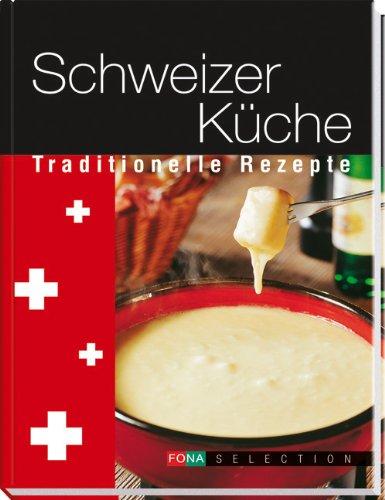 Schweizer Küche: Traditionelle Rezepte