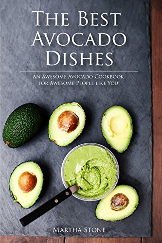 the-best-avocado-dishes-you-will-ever-make-are-all-included-in-this-book-an-awesome-avocado-cookbook