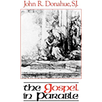 The Gospel in Parable: Metaphor, Narrative and Theology in the Synoptic Gospels