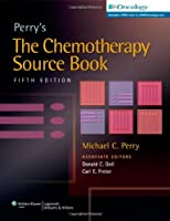 Perry's The Chemotherapy Source Book, 5th Edition Front Cover