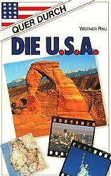 Rau s Reisebücher Bd. 28 ~ Quer durch die USA : die schönsten Routen von Küste zu Küste ;