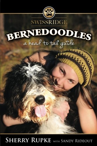 Bernedoodles: A Head to Tail Guide ()