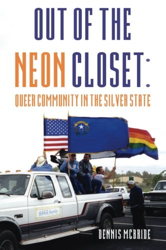 Out of the Neon Closet: Queer Community in the Silver State (Soma The Of Closet Out)