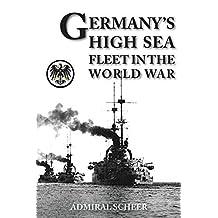 GERMANY'S HIGH SEAS FLEET IN THE WORLD WAR