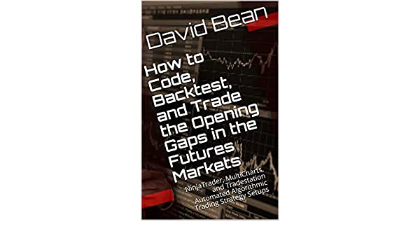 How to Code, Backtest, and Trade the Opening Gaps in the ...