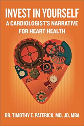 Invest in Yourself: A Cardiologist's Narrative for Heart Health: JD
