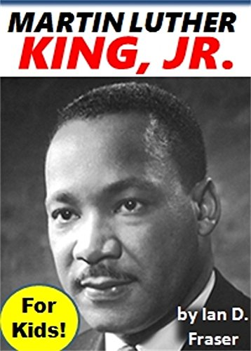 Martin Luther King Jr. for Kids: The Amazing Story of the Man Who Brought Equality to Millions of People (Black History Month Books)