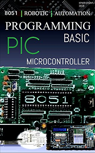 PROGRAMMING BASIC PIC MICROCONTROLLER FOR BEGINNERS