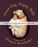 download ebook good dog, happy baby: preparing your dog for the arrival of your child pdf epub