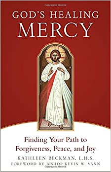 God's Healing Mercy: Finding Your Path to Forgiveness, Peace, and Joy
