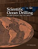 Scientific Ocean Drilling : Accomplishments and Challenges, Review of the Scientific Accomplishments and Assessment of the Potential for Future Transformative Discoveries with U.S.-Supported Scientific Ocean Drilling Staff and Division on Earth and Life Studies Staff, 0309219019