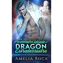 La Partenaire idéale du Dragon Extraterrestre: Une Romance Paranormale (French Edition)