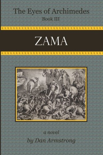 The Eyes of Archimedes Book III: Zama (Volume 3)