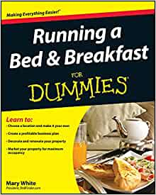 Running a Bed and Breakfast For Dummies: Mary White