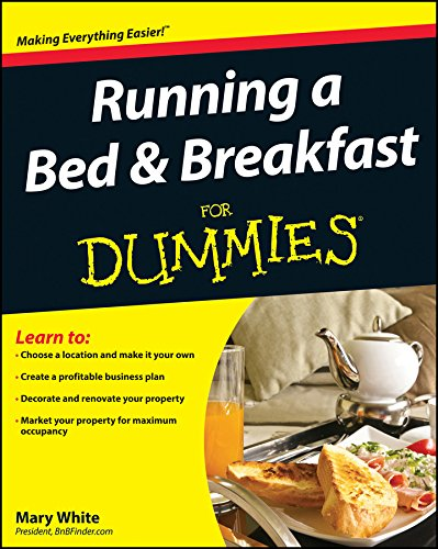 Running a Bed and Breakfast For Dummies (Opening A Bed And Breakfast Business Plan)