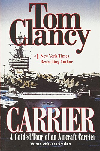 Carrier: A Guided Tour of an Aircraft Carrier (Tom Clancy's Military (Us Aircraft Carrier Fleet)