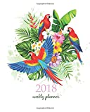 2018 Weekly Planner: Calendar Schedule Organizer Appointment Journal Notebook and Action day,tropical summer arrangement with parrots palm leaves and ... art design (2018 Weekly Planners) (Volume 37)