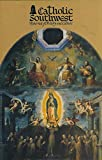 img - for Catholic Southwest : Our Lady of El Pueblito; San Augustin Church & Laredo Under Six Dioceses; Friar Simon Del Hierro's Diary 1749; The Archdiocese of San Antonio & Archbishop Lucey book / textbook / text book