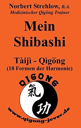 Mein Shibashi: Taiji - Qigong