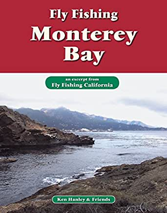 Fly Fishing Monterey Bay An Excerpt From Fly