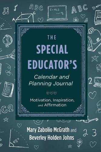 The Special Educator's Calendar and Planning Journal: Motivation, Inspiration, and Affirmation